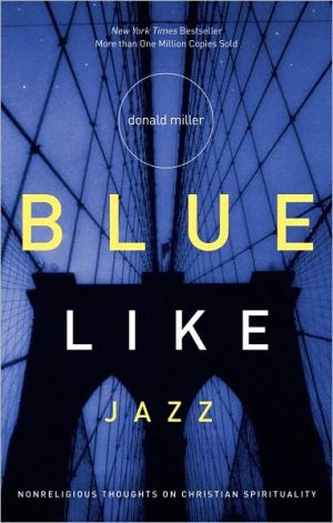 Book cover of Blue Like Jazz: Nonreligious Thoughts on Christian Spirituality