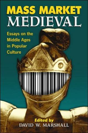 Book cover of Mass Market Medieval: Essays on the Middle Ages in Popular Culture