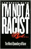 "Book cover of ""I'm Not a Racist, But... "": The Moral Quandary of Race"