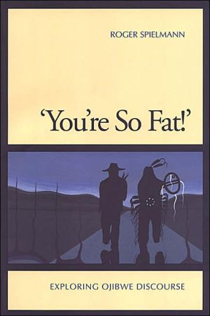 Book cover of 'You're so Fat!': Exploring Ojibwe Discourse