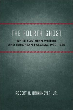 Book cover of Fourth Ghost: White Southern Writers and European Fascism 1930-1950
