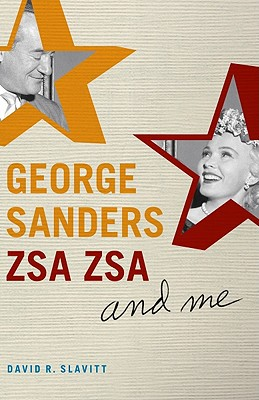 Book cover of George Sanders, Zsa Zsa, and Me