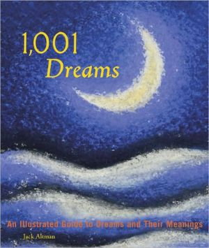 Book cover of 1,001 Dreams: An Illustrated Guide to Dreams and Their Meanings