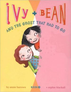 Book cover of Ivy and Bean and the Ghost That Had to Go (Ivy and Bean Series #2)
