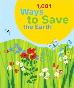 Book cover of 1001 Ways to Save the Earth