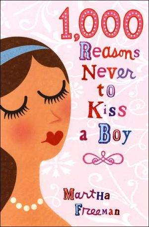 Book cover of 1,000 Reasons Never to Kiss a Boy