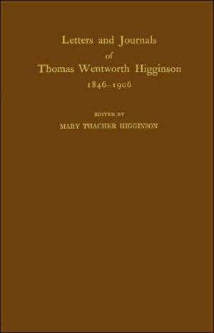 Book cover of Letters and Journals of Thomas Wentworth Higginson, 1846-1906