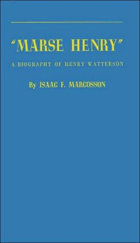 "Book cover of ""Marse Henry"": A Biography of Henry Watterson"
