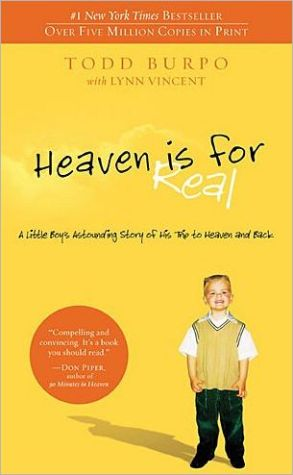 Book cover of Heaven is for Real: A Little Boy's Astounding Story of His Trip to Heaven and Back