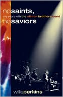 "Book cover of ""No Saints, No Saviors"": My Years with the Allman Brothers Band"