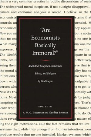 "Book cover of ""ARE ECONOMISTS BASICALLY IMMORAL?"": AND OTHER ESSAYS ON ECONOMICS, ETHICS, AND RELIGION BY PAUL HEYNE"