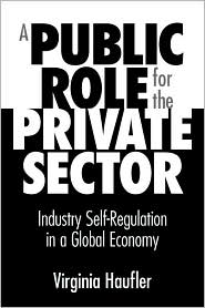 Book cover of A Public Role for the Private Sector: Industry Self-Regulation in a Global Economy