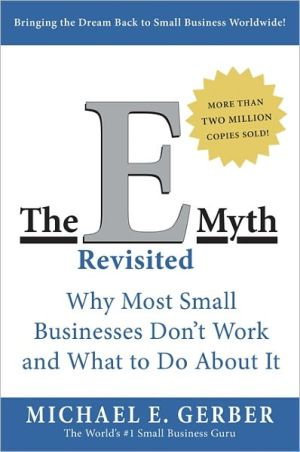 Book cover of E-Myth Revisited: Why Most Small Businesses Don't Work and What to Do about It