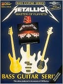 Book cover of Metallica - Master of Puppets (Bass Guitar): Play It Like It Is Bass