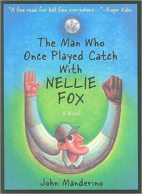 Book cover of The Man Who Once Played Catch with Nellie Fox