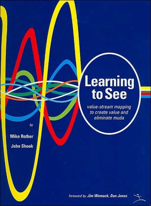 Book cover of Learning to See: Value Stream Mapping to Add Value and Eliminate MUDA