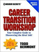 Book cover of 10 Insider Secrets(TM) Career Transition Workshop: Your Complete Guide to Discovering the Ideal Job!