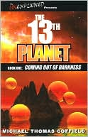 Book cover of The 13th Planet: Coming out of Darkness