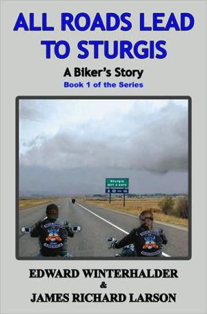 Book cover of All Roads Lead to Sturgis: A Biker's Story