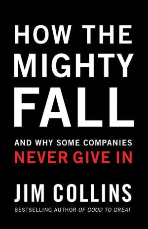 Book cover of How the Mighty Fall: And Why Some Companies Never Give In