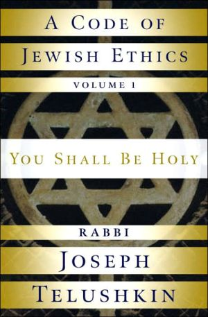 Book cover of A Code of Jewish Ethics: You Shall Be Holy, Vol. 1