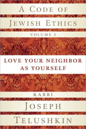Book cover of A Code of Jewish Ethics: Love Your Neighbor as Yourself, Vol. 2