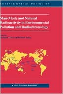 Book cover of  Man-Made and Natural Radioactivity in Environmental Pollution and Radiochronology (Environmental Pollution)