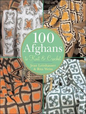 Book cover of 100 Afghans to Knit & Crochet