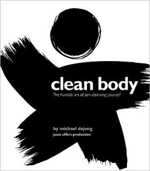 Book cover of Clean Body: The Humble Art of Zen-Cleansing Yourself