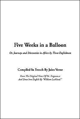 Book cover of Five Weeks in a Balloon: Or, Journeys and Discoveries in Africa by Three Englishmen
