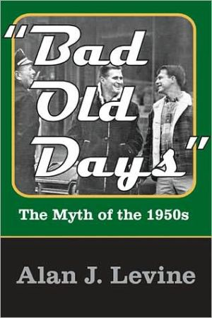 "Book cover of ""Bad Old Days"": The Myth of the 1950s"