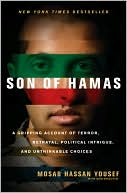 Book cover of Son of Hamas: A Gripping Account of Terror, Betrayal, Political Intrigue, and Unthinkable Choices