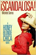 Book cover of ¡Scandalosa!: A Honey Blonde Chica Novel