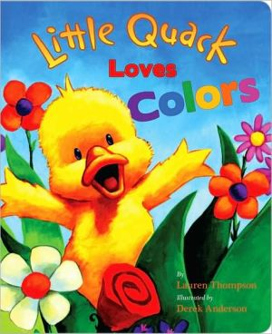 Book cover of Little Quack Loves Colors (Super Chubbies Series)
