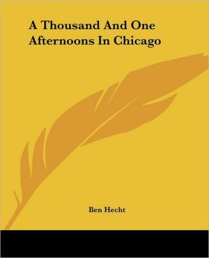 Book cover of A Thousand and One Afternoons in Chicago
