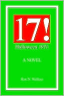 Book cover of 17!: Halloween 1971!
