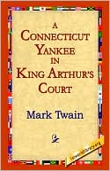 Book cover of A Connecticut Yankee in King Arthur's Court