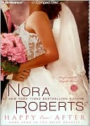 Book cover of Happy Ever After (Nora Roberts' Bride Quartet Series #4)