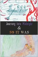 Book cover of Journey into Midnight & So It Was