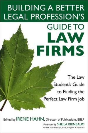 Book cover of Building a Better Legal Profession's Guide to Law Firms: The Law Student's Guide to Finding the Perfect Law Firm Job