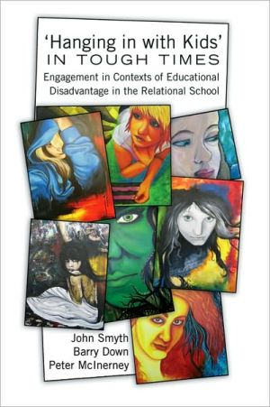 "Book cover of ""Hanging in with Kids"" in Tough Times: Engagement in Contexts of Educational Disadvantage in the Relational School"
