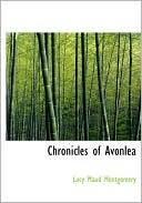 Book cover of Chronicles Of Avonlea (Large Print Edition)