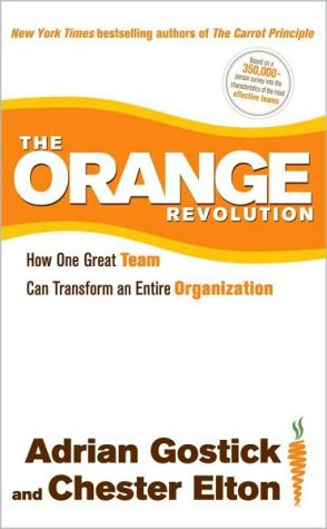 Book cover of The Orange Revolution: How One Great Team Can Transform an Entire Organization