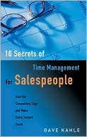 Book cover of 10 Secrets of Time Management for Salespeople: Gain the Competitive Edge and Make Every Second Count