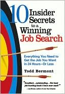 Book cover of 10 Insider Secrets to a Winning Job Search
