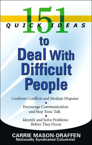 Book cover of 151 Quick Ideas to Deal with Difficult People