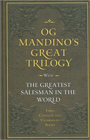 Book cover of Og Mandino's Great Trilogy: The Greatest Salesman in the World, The Greatest Secret in the World, The Greatest Miracle in the World