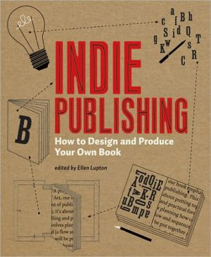 Book cover of Indie Publishing: How to Design and Produce Your Own Book