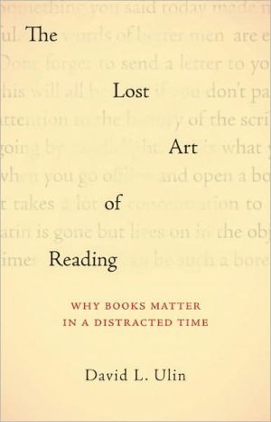 Book cover of The Lost Art of Reading: Why Books Matter in a Distracted Time