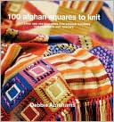 Book cover of 100 Afghan Squares to Knit